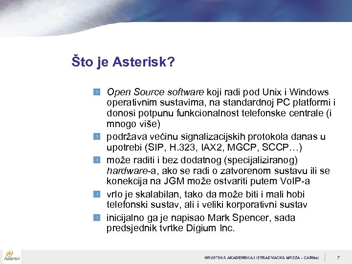 Što je Asterisk? Open Source software koji radi pod Unix i Windows operativnim sustavima,