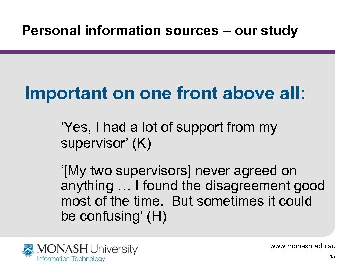 Personal information sources – our study Important on one front above all: 'Yes, I