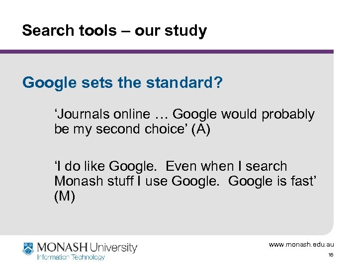 Search tools – our study Google sets the standard? 'Journals online … Google would