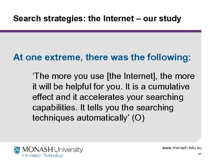 Search strategies: the Internet – our study At one extreme, there was the following: