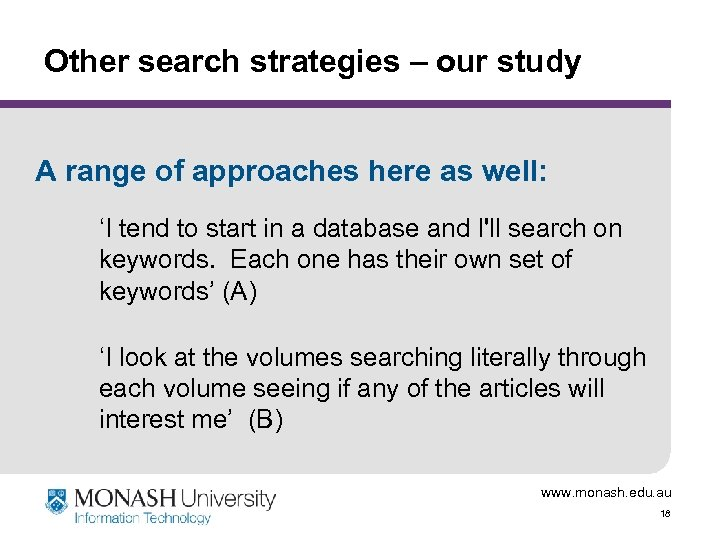 Other search strategies – our study A range of approaches here as well: 'I