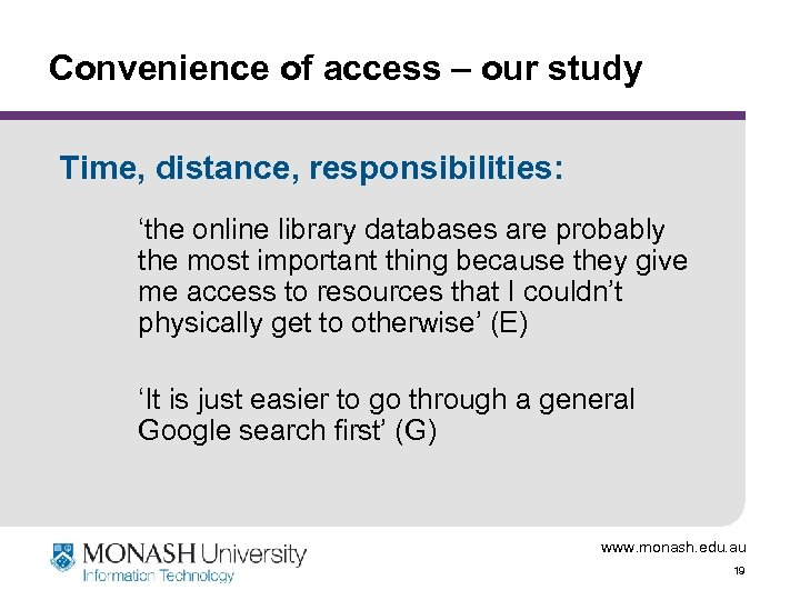 Convenience of access – our study Time, distance, responsibilities: 'the online library databases are