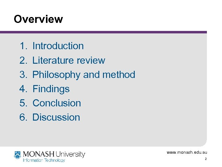 Overview 1. 2. 3. 4. 5. 6. Introduction Literature review Philosophy and method Findings