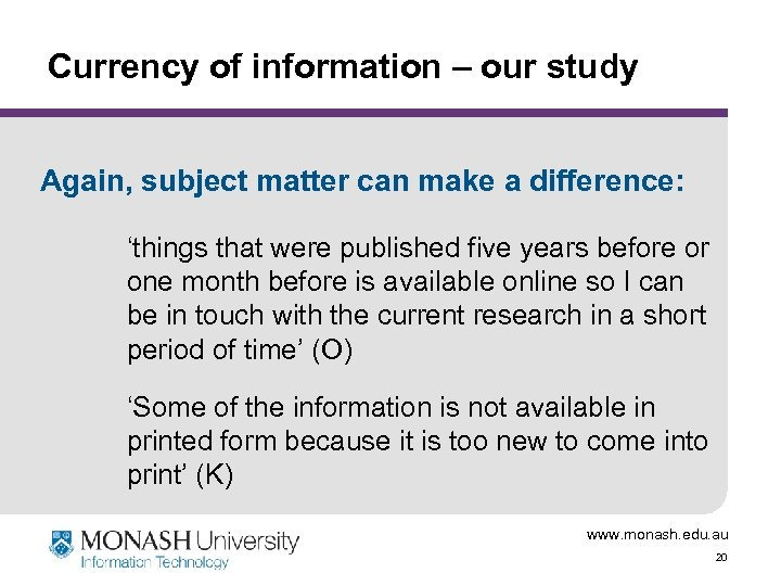 Currency of information – our study Again, subject matter can make a difference: 'things