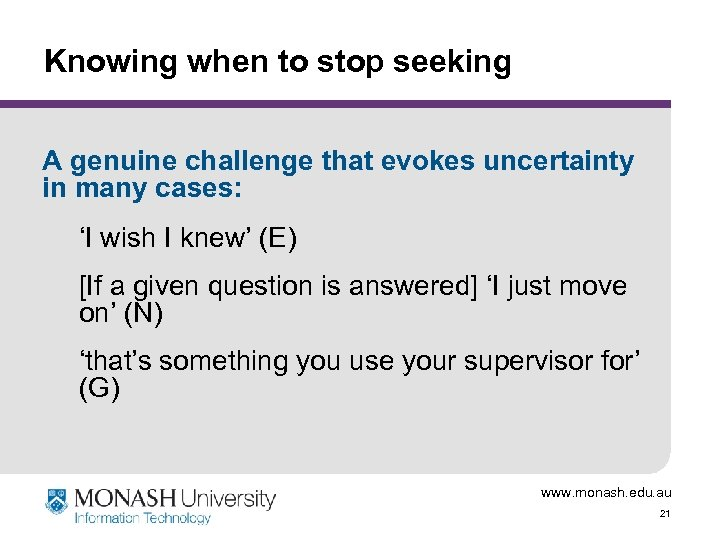 Knowing when to stop seeking A genuine challenge that evokes uncertainty in many cases: