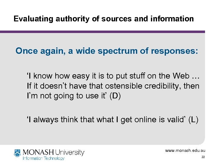 Evaluating authority of sources and information Once again, a wide spectrum of responses: 'I
