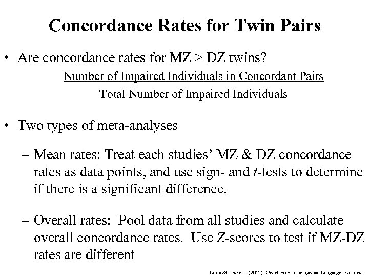 Concordance Rates for Twin Pairs • Are concordance rates for MZ > DZ twins?