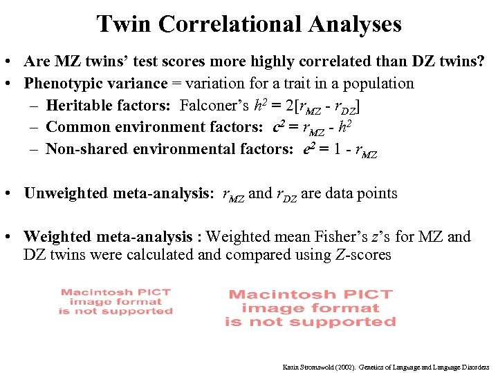 Twin Correlational Analyses • Are MZ twins' test scores more highly correlated than DZ