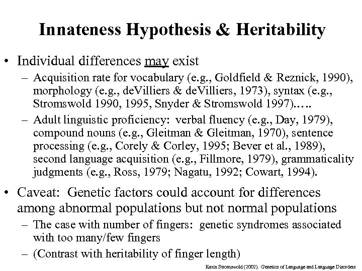 Innateness Hypothesis & Heritability • Individual differences may exist – Acquisition rate for vocabulary