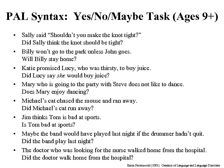 "PAL Syntax: Yes/No/Maybe Task (Ages 9+) • Sally said ""Shouldn't you make the knot"