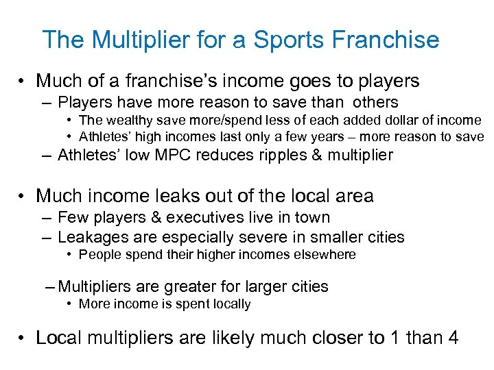 The Multiplier for a Sports Franchise • Much of a franchise's income goes to