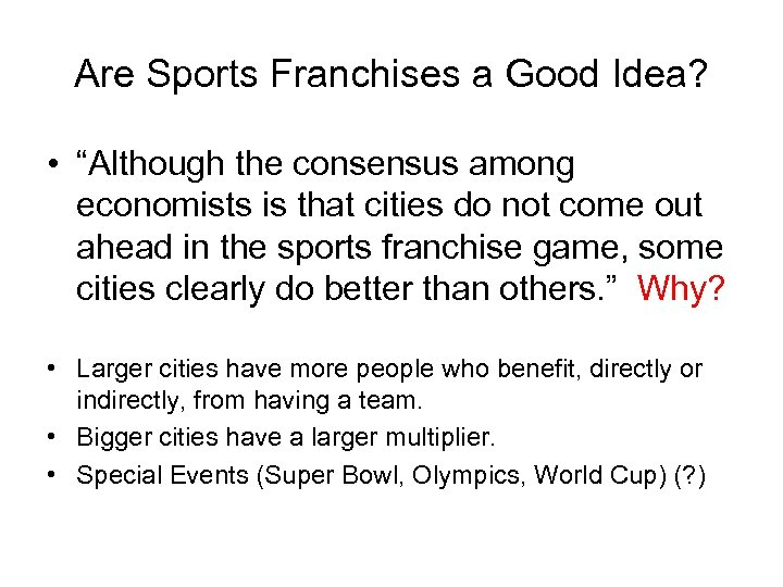 """Are Sports Franchises a Good Idea? • """"Although the consensus among economists is that"""