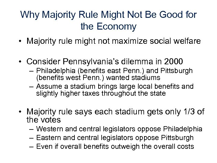 Why Majority Rule Might Not Be Good for the Economy • Majority rule might
