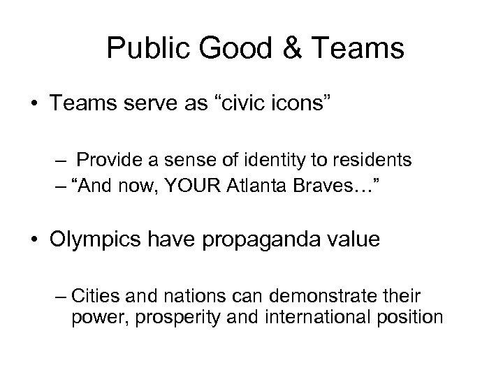 "Public Good & Teams • Teams serve as ""civic icons"" – Provide a sense"