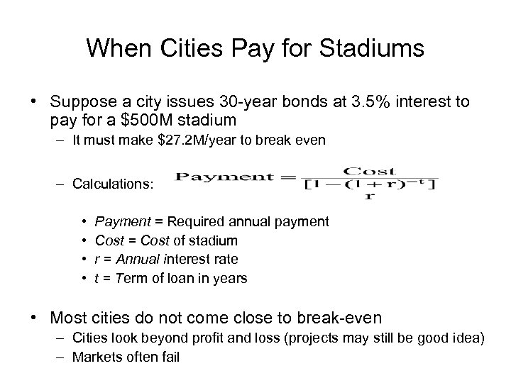 When Cities Pay for Stadiums • Suppose a city issues 30 -year bonds at