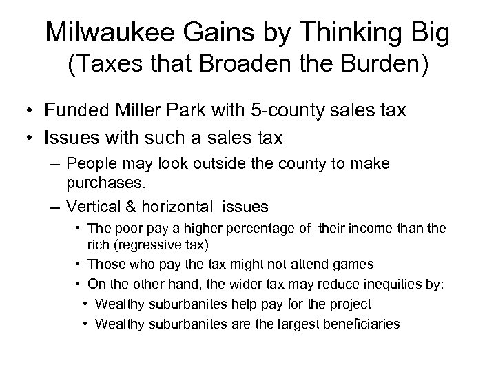 Milwaukee Gains by Thinking Big (Taxes that Broaden the Burden) • Funded Miller Park