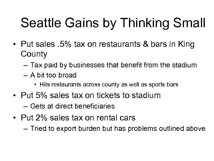 Seattle Gains by Thinking Small • Put sales. 5% tax on restaurants & bars