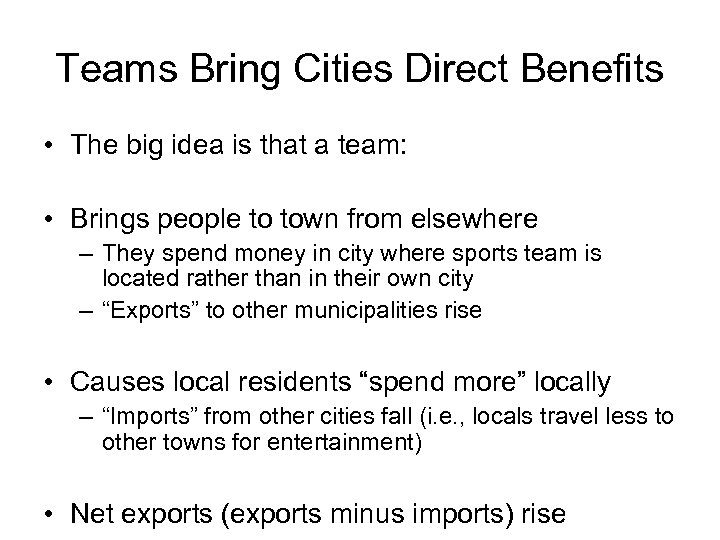 Teams Bring Cities Direct Benefits • The big idea is that a team: •