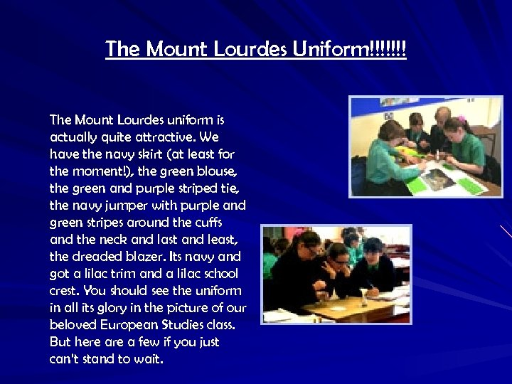 The Mount Lourdes Uniform!!!!!!! The Mount Lourdes uniform is actually quite attractive. We have