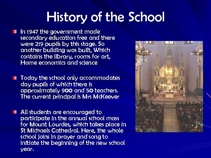 History of the School In 1947 the government made secondary education free and there