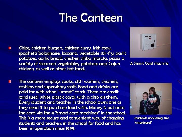 The Canteen Chips, chicken burgers, chicken curry, Irish stew, spaghetti bolognaise, lasagna, vegetable stir-fry,