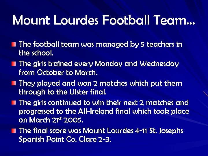 Mount Lourdes Football Team… The football team was managed by 5 teachers in the