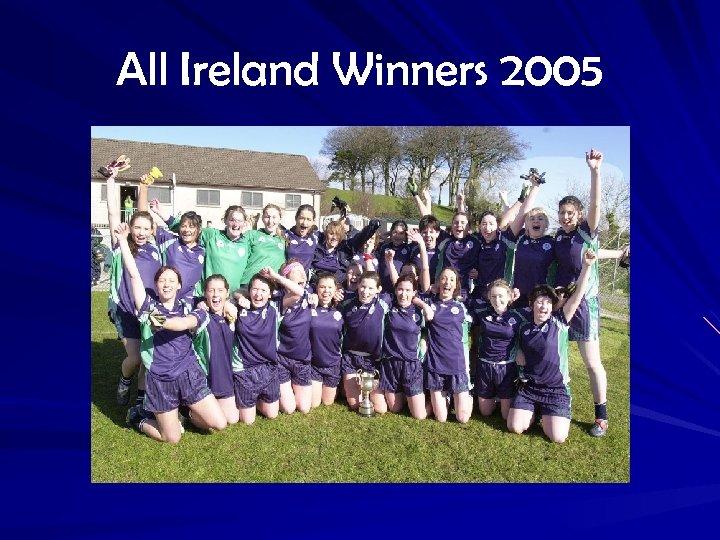 All Ireland Winners 2005