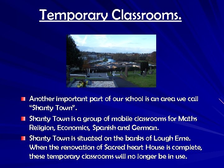 """Temporary Classrooms. Another important part of our school is an area we call """"Shanty"""