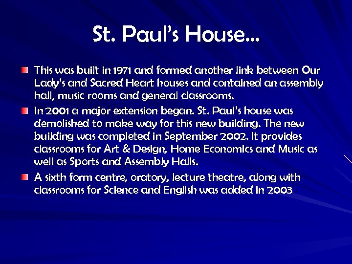 St. Paul's House… This was built in 1971 and formed another link between Our
