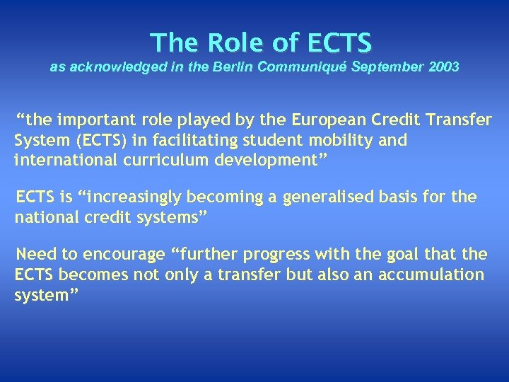 """The Role of ECTS as acknowledged in the Berlin Communiqué September 2003 """"the important"""