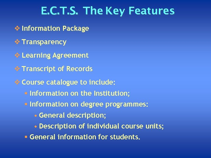 E. C. T. S. The Key Features v Information Package v Transparency v Learning
