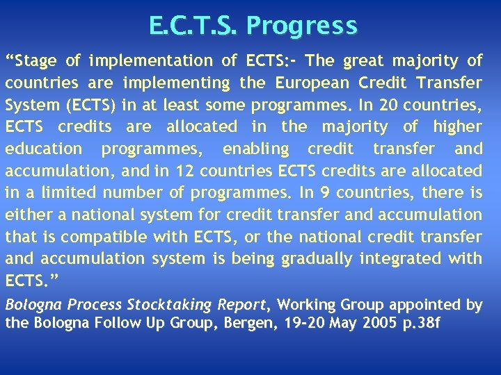 """E. C. T. S. Progress """"Stage of implementation of ECTS: - The great majority"""