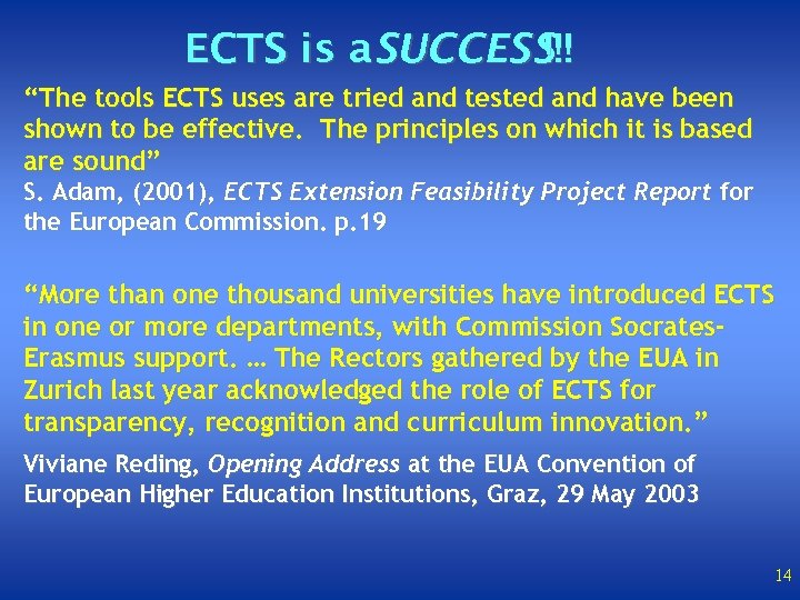 """ECTS is a. SUCCESS !!! """"The tools ECTS uses are tried and tested and"""