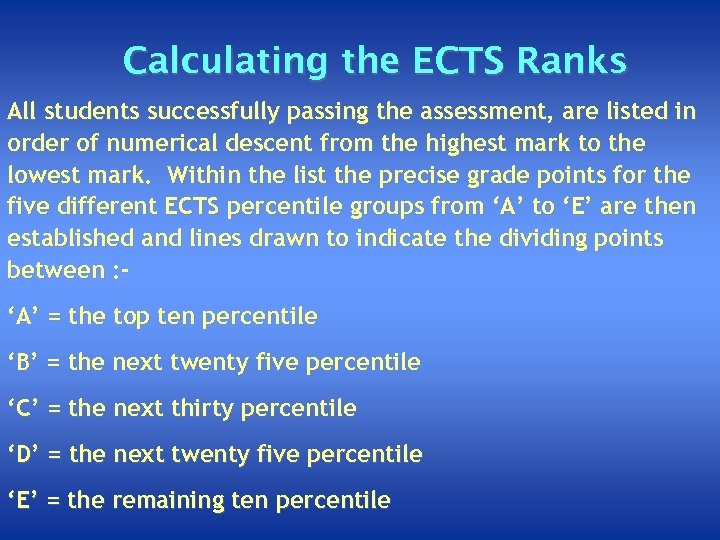 Calculating the ECTS Ranks All students successfully passing the assessment, are listed in order
