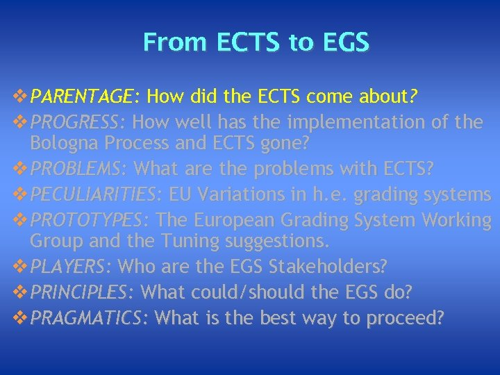 From ECTS to EGS v PARENTAGE: How did the ECTS come about? v PROGRESS: