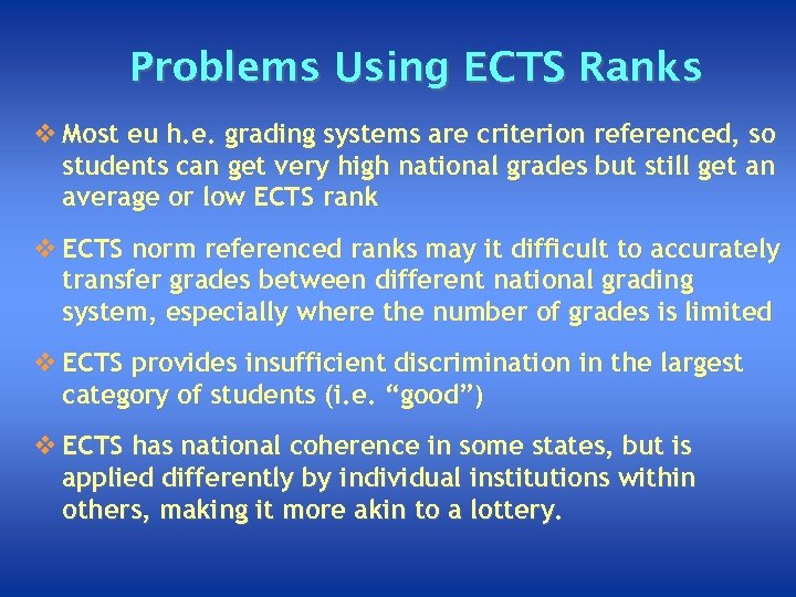 Problems Using ECTS Ranks v Most eu h. e. grading systems are criterion referenced,