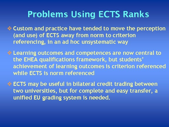 Problems Using ECTS Ranks v Custom and practice have tended to move the perception