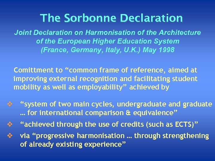 The Sorbonne Declaration Joint Declaration on Harmonisation of the Architecture of the European Higher