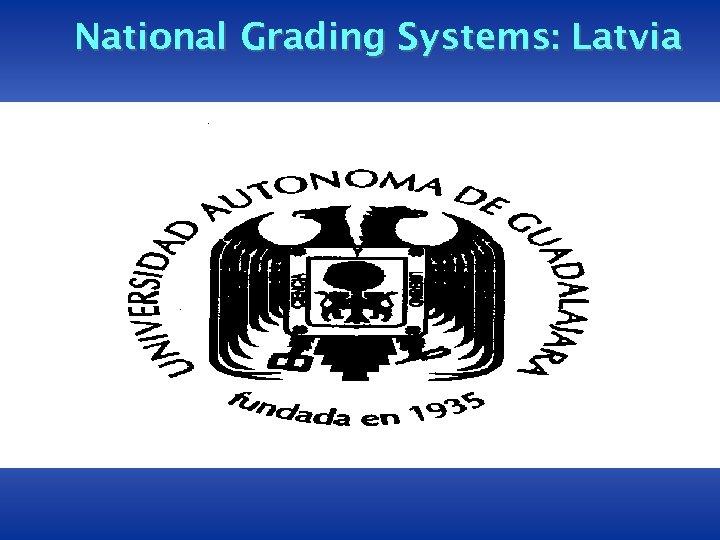 National Grading Systems: Latvia