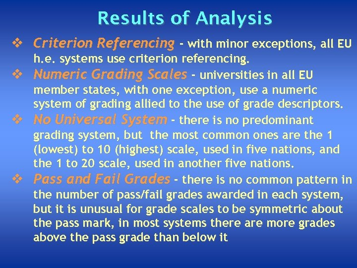 Results of Analysis v Criterion Referencing - with minor exceptions, all EU v v