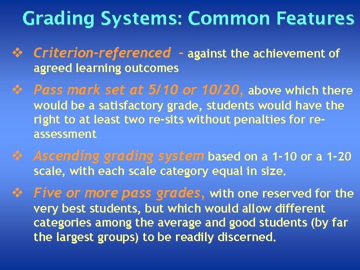 Grading Systems: Common Features v Criterion-referenced - against the achievement of agreed learning outcomes