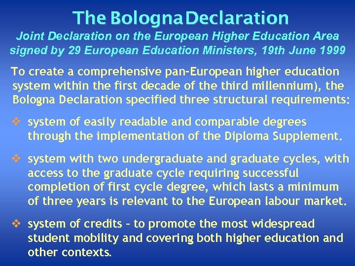 The Bologna Declaration Joint Declaration on the European Higher Education Area signed by 29