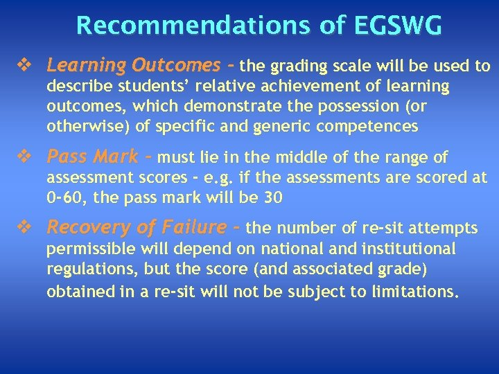 Recommendations of EGSWG v Learning Outcomes - the grading scale will be used to