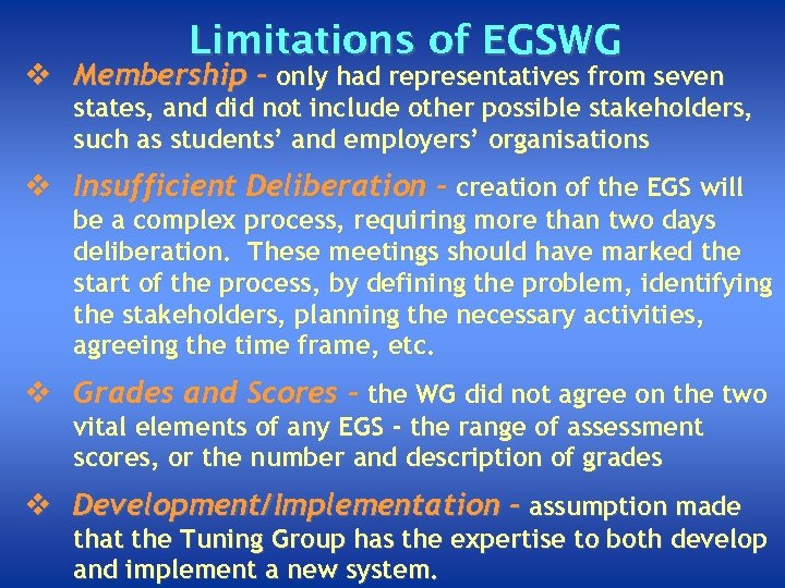Limitations of EGSWG v Membership - only had representatives from seven states, and did