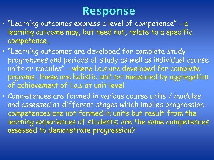 """Response • """"Learning outcomes express a level of competence"""" - a learning outcome may,"""