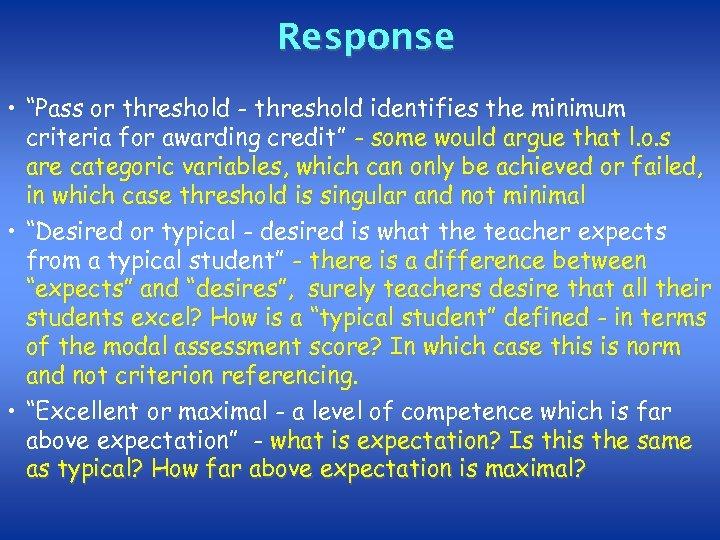 "Response • ""Pass or threshold - threshold identifies the minimum criteria for awarding credit"""