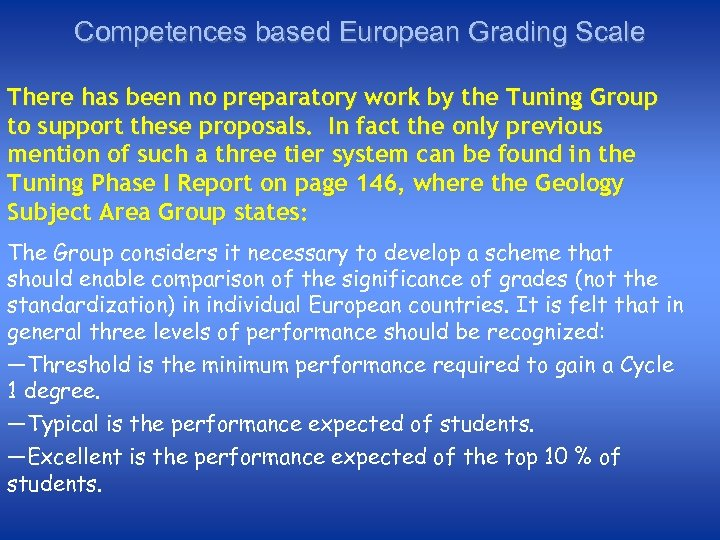 Competences based European Grading Scale There has been no preparatory work by the Tuning