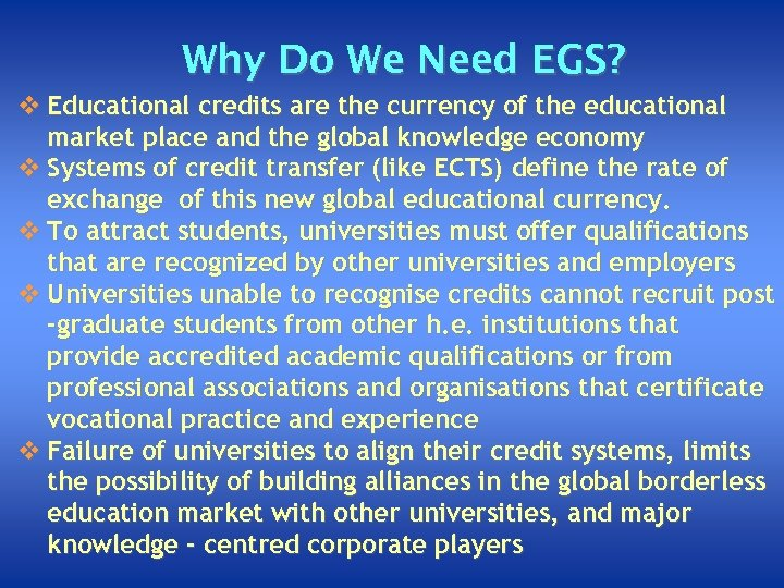 Why Do We Need EGS? v Educational credits are the currency of the educational