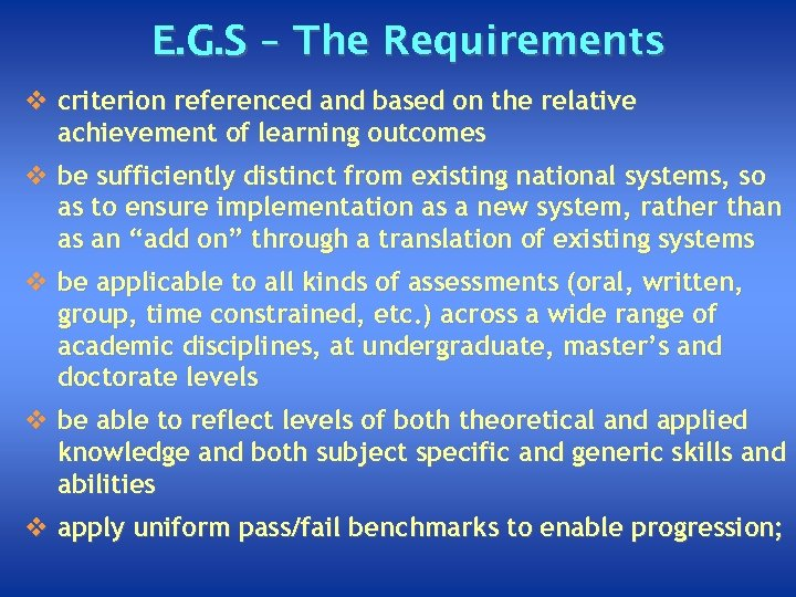 E. G. S – The Requirements v criterion referenced and based on the relative