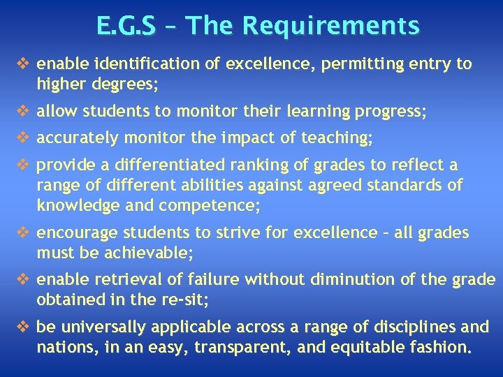 E. G. S – The Requirements v enable identification of excellence, permitting entry to